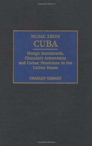 Music From Cuba: Mongo Santamar^D'Ia, Chocolate Armenteros, And Other Stateside Cuban Musicians