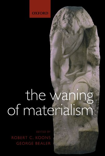 The Waning of Materialism: Robert C. Koons, George Bealer: 9780199556199: Amazon.com: Books