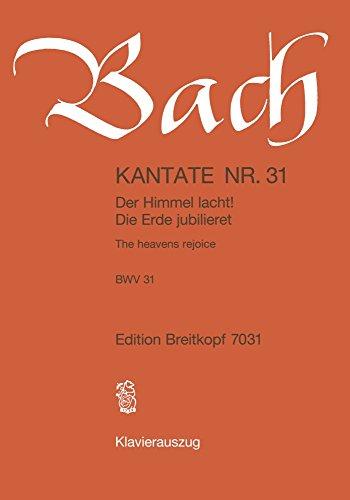Kantate BWV 31 Der Himmel lacht! Die Erde jubilieret! - 1. Osterfesttag [Ostersonntag] - Klavierauszug (EB 7031)