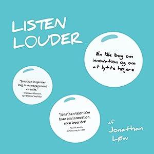 Listen Louder [Danish Edition] | [Jonathan Løw]