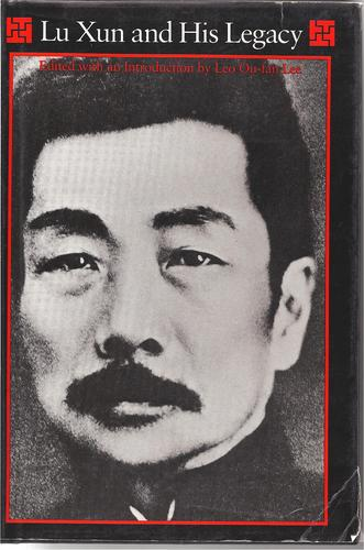 Lu Xun and His Legacy