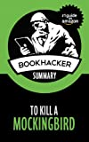 img - for To Kill a Mockingbird (A BookHacker Summary) book / textbook / text book