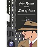 img - for [ John Raider and the Star of India [ JOHN RAIDER AND THE STAR OF INDIA ] By Salviani, Adam ( Author )Dec-21-2009 Paperback book / textbook / text book