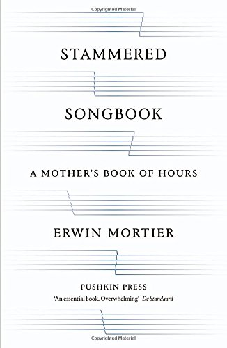 Stammered Songbook: A Mother's Book of Hours