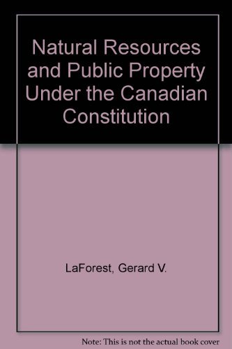 natural-resources-and-public-property-under-the-canadian-constitution-by-gerard-v-laforest-may-28197