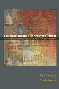 The Transformation of American Politics: Activist Government and the Rise of Conservatism (Princeton Studies in American Politics: Historical, International, and Comparative Perspectives) download ebook