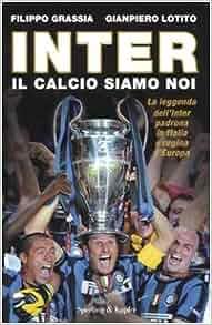 Inter. Il calcio siamo noi: 9788820049676: Amazon.com: Books