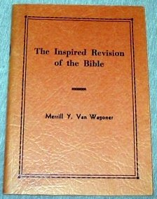The Inspired Revision of the Bible, Merrill Y. Van Wagoner