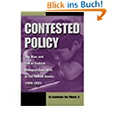 Contested Policy: The Rise and Fall of Federal Bilingual Education in the United States, 1960-2001 [ CONTESTED...