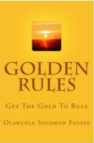 Golden Rules: Get The Gold To Rule
