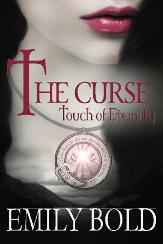 The Curse: Touch of Eternity (The Curse series) by Emily Bold