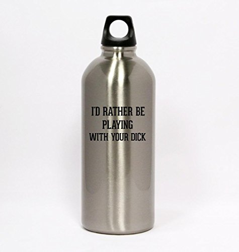 I'd Rather Be Playing WITH YOUR DICK - Silver Water Bottle Small Mouth 20oz (Dicks Sporting Goods Water Bottle compare prices)