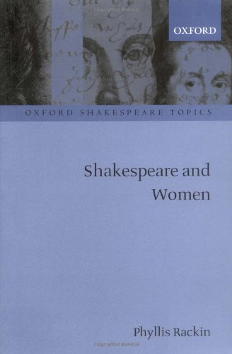 shakespeare in oxford:Shakespeare and Women (Oxford Shakespeare Topics)
