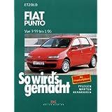 """So wird's gemacht. Pflegen - warten - reparieren: Fiat Punto 9/99-1/06: So wird's gemacht, Band 125von """"R�diger Etzold"""""""
