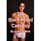 The Blackmailed Cam Boy (Gay Erotica)di Annie DuBois