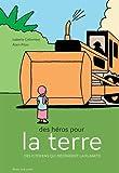 """Afficher """"Des Héros pour la terre"""""""