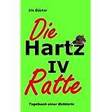 """Die Hartz IV Ratte: Tagebuch einer Bettlerinvon """"Iris B�cker"""""""