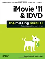 iMovie '11 & iDVD: The Missing Manual Front Cover