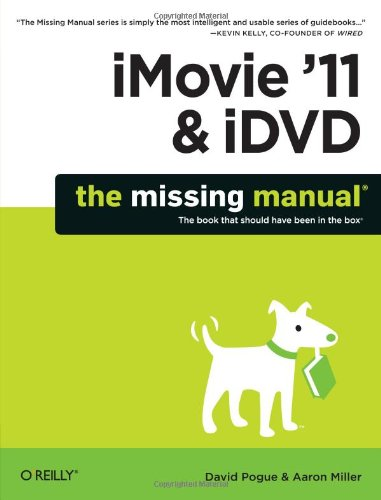 iMovie '11 & iDVD: The Missing Manual (English and...