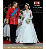 img - for [ THE ROYAL WEDDING OF PRINCE WILLIAM AND KATE MIDDLETON (EXPANDED COMMEMORATIVE) (LIFE (LIFE BOOKS)) ] By Life Magazine ( Author) 2011 [ Hardcover ] book / textbook / text book