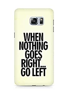 AMEZ when nothing goes right go left Back Cover For Samsung Galaxy S6 Edge Plus