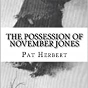 The Possession of November Jones: The Reverend Bernard Paltoquet Mystery Series, Book 3 | Pat Herbert