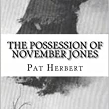 The Possession of November Jones: The Reverend Bernard Paltoquet Mystery Series, Book 3 Audiobook by Pat Herbert Narrated by Karl R. Hart