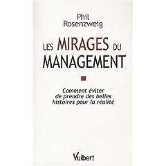 Les mirages du management : Comment éviter de prendre des belles histoires pour la réalité