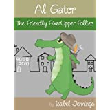 Al Gator And The Friendly FixerUpper Follies ~ Isabel Jennings