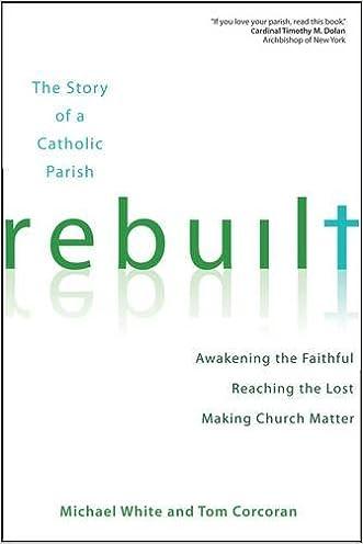 Rebuilt: Awakening the Faithful, Reaching the Lost, and Making Church Matter