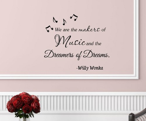 #2 We Are The Makers Of Music, And The Dreamers Of Dreams. -Willy Wonka Vinyl Wall Art Inspirational Quotes And Saying Home Decor Decal Sticker front-1018098