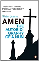 Amen: The autobiography of a nun