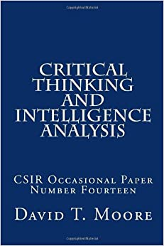 ndic critical thinking and intelligence analysis Critical thinking and intelligence analysis [electronic resource] responsibility david t moore.