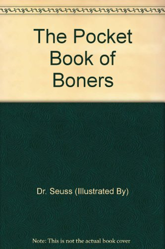The Pocket Book of Boners, by Dr. Seuss (illustrated by)