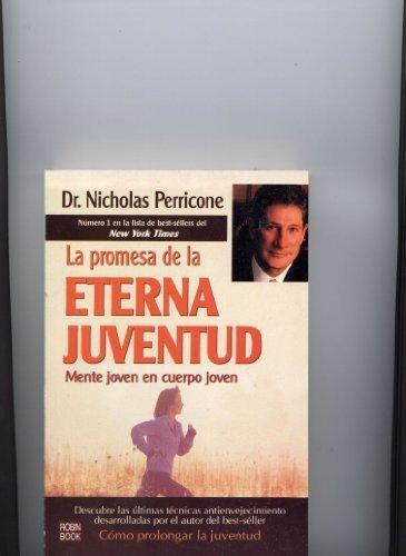 La promesa de la eterna juventud/ The Promise of the Eternal Youth...