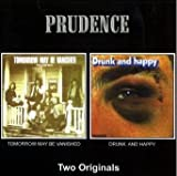 Tomorrow May Be Vanished/Drunk And Happy by Prudence (2003-01-01)