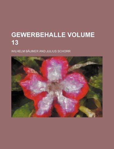 Gewerbehalle Volume 13