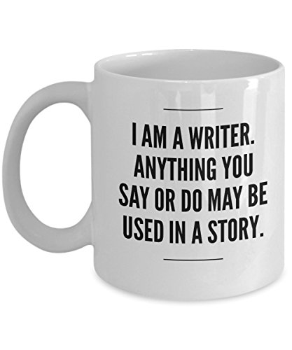 Funny Writer Mug - I Am A Writer Novelty Writer Coffee Mug - Writer Gifts Ideas