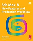 3ds Max 8 New Features and Production Workflow : Autodesk Media and Entertainment Courseware