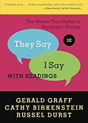 They Say I Say: The Moves That Matter in Academic Writing with Readings by Gerald Graff Cathy