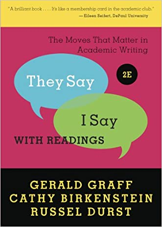 """""""They Say / I Say"""": The Moves That Matter in Academic Writing with Readings (Second Edition) written by Gerald Graff"""