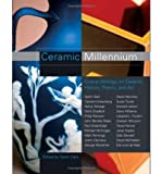 Ceramic Millenium: Critical Writings on Ceramic History, Theory and Art (Paperback) - Common