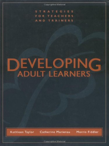 Developing Adult Learners: Strategies for Teachers and...