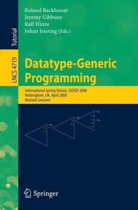 Datatype-Generic Programming school, SSDGP 2006