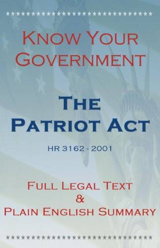 Know Your Government - The Patriot Act - Full Legal Text & Plain English Summary