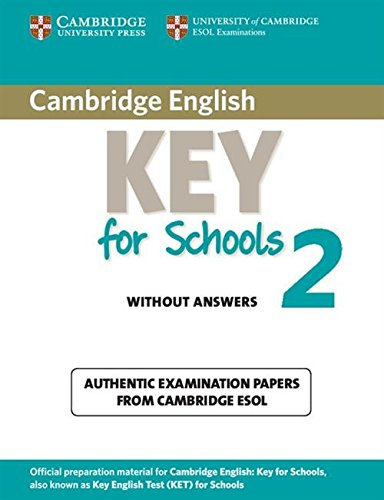 Cambridge english. Key for schools. Student's book. Without answers. Con espansione online. Per le Scuole superiori: Cambridge English Key for Schools ... Book without Answers (KET Practice Tests)