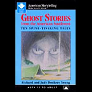 Ghost Stories from the American Southwest | [edited by Richard Young, Judy Dockrey Young]