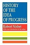 History of the Idea of Progress (1560007133) by Nisbet, Robert