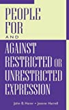 img - for People For and Against Restricted or Unrestricted Expression: by Harer, John B., Harrell, Jeanne, Harrell, Eugenia E. (2002) Hardcover book / textbook / text book