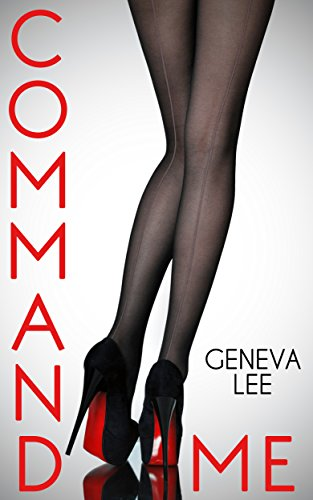 Command Me by Geneva Lee ebook deal